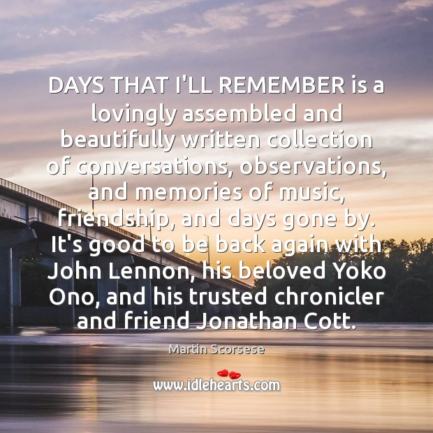 DAYS THAT I'LL REMEMBER is a lovingly assembled and beautifully written collection Martin Scorsese Picture Quote