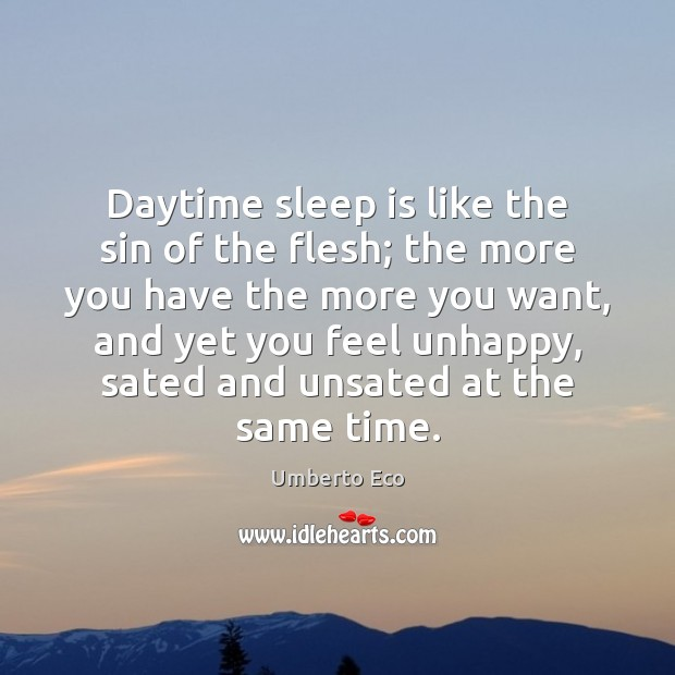 Daytime sleep is like the sin of the flesh; the more you Sleep Quotes Image