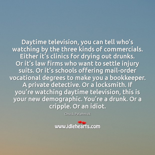 Daytime television, you can tell who's watching by the three kinds Image