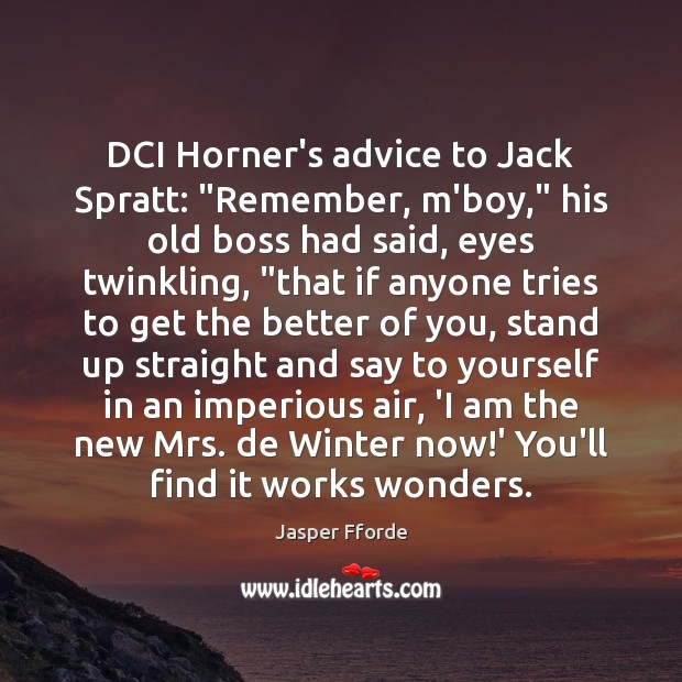 """DCI Horner's advice to Jack Spratt: """"Remember, m'boy,"""" his old boss had Winter Quotes Image"""
