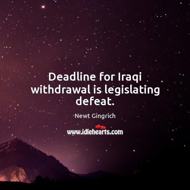Deadline for Iraqi withdrawal is legislating defeat. Image