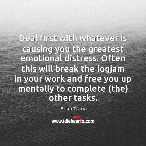 Image, Deal first with whatever is causing you the greatest emotional distress. Often