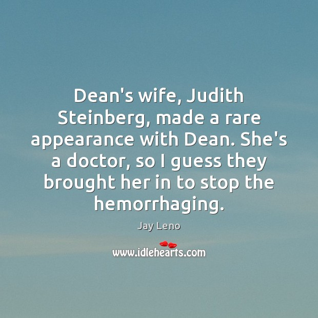 Dean's wife, Judith Steinberg, made a rare appearance with Dean. She's a Image