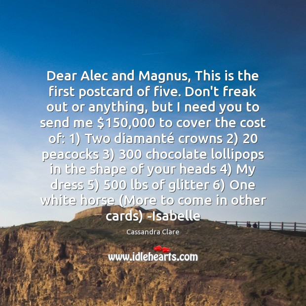 Image, Dear Alec and Magnus, This is the first postcard of five. Don't