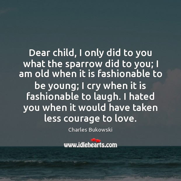 Dear child, I only did to you what the sparrow did to Image