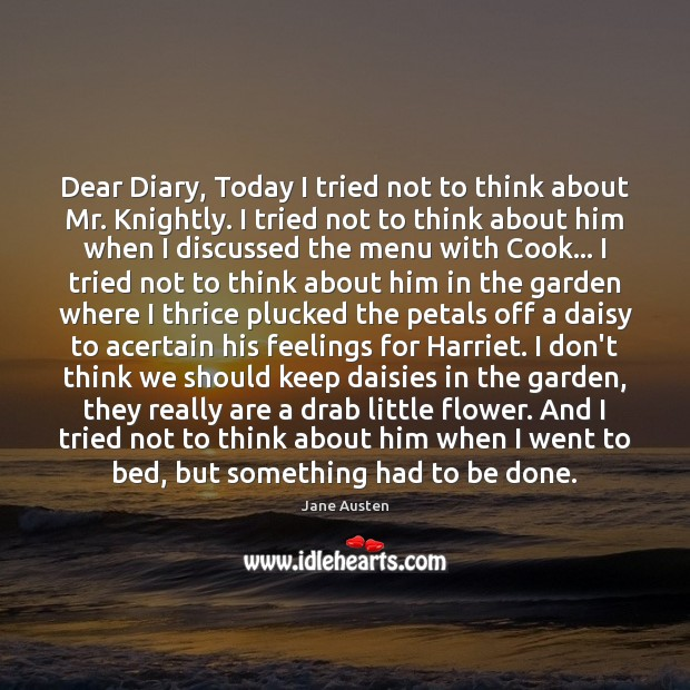 Image, Dear Diary, Today I tried not to think about Mr. Knightly. I