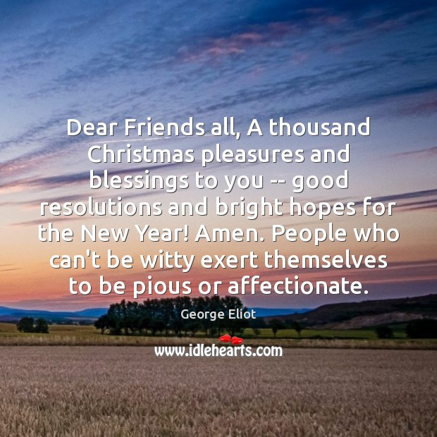 Dear Friends all, A thousand Christmas pleasures and blessings to you — Image