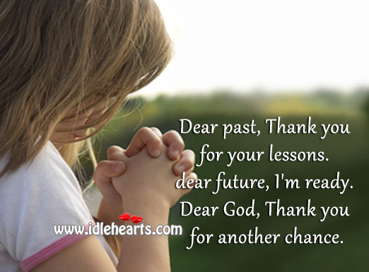 Dear God, Thank You For Another Chance.