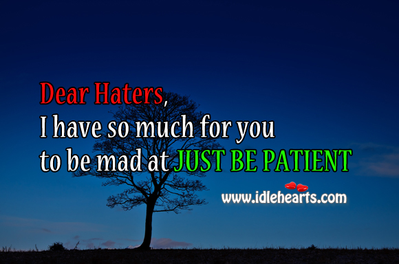 I have so much for you to be mad at just be patient. Image
