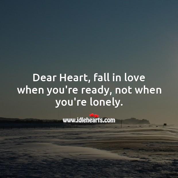 Dear Heart: Fall In Love When You're Ready