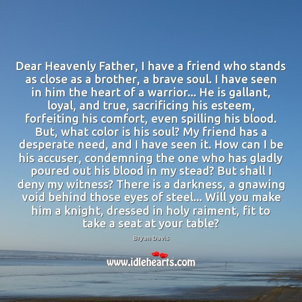 Dear Heavenly Father, I have a friend who stands as close as Image
