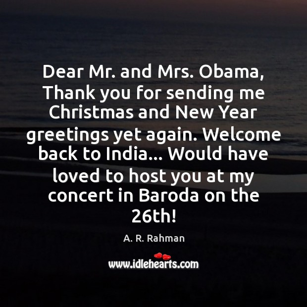 Dear Mr. and Mrs. Obama, Thank you for sending me Christmas and A. R. Rahman Picture Quote
