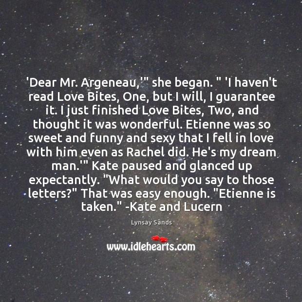 "'Dear Mr. Argeneau,'"" she began. "" 'I haven't read Love Bites, One, Image"
