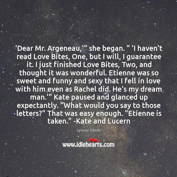 """'Dear Mr. Argeneau,'"""" she began. """" 'I haven't read Love Bites, One, Lynsay Sands Picture Quote"""