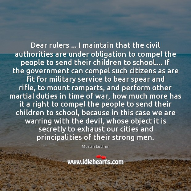 Dear rulers … I maintain that the civil authorities are under obligation to Men Quotes Image