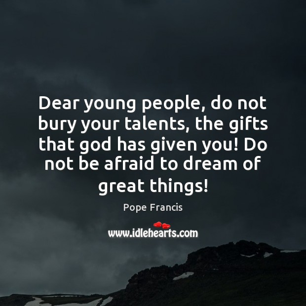 Dear young people, do not bury your talents, the gifts that God Image