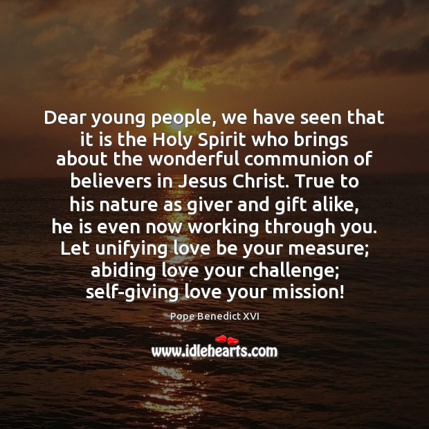 Image, Dear young people, we have seen that it is the Holy Spirit