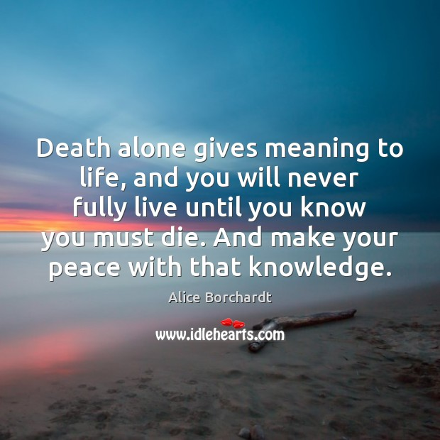 Image, Death alone gives meaning to life, and you will never fully live