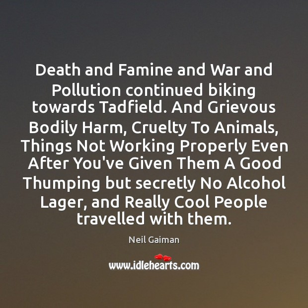 Image, Death and Famine and War and Pollution continued biking towards Tadfield. And