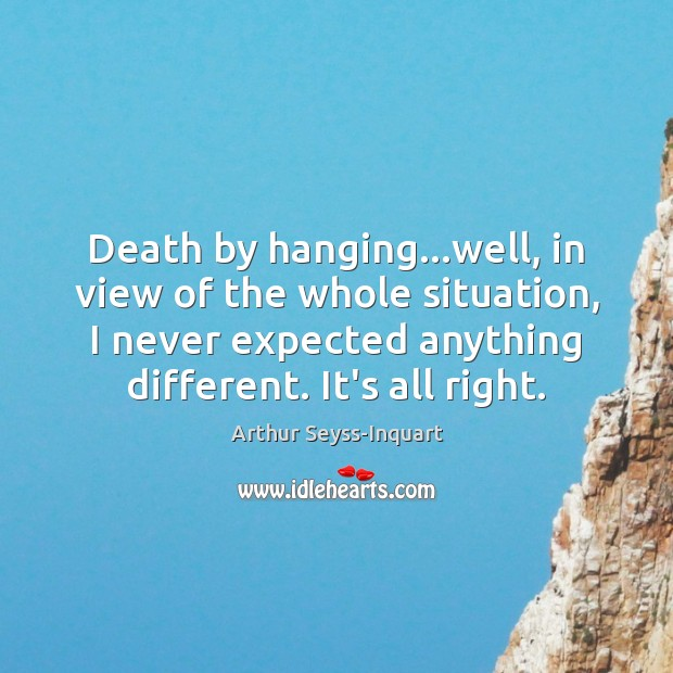 Image, Death by hanging…well, in view of the whole situation, I never