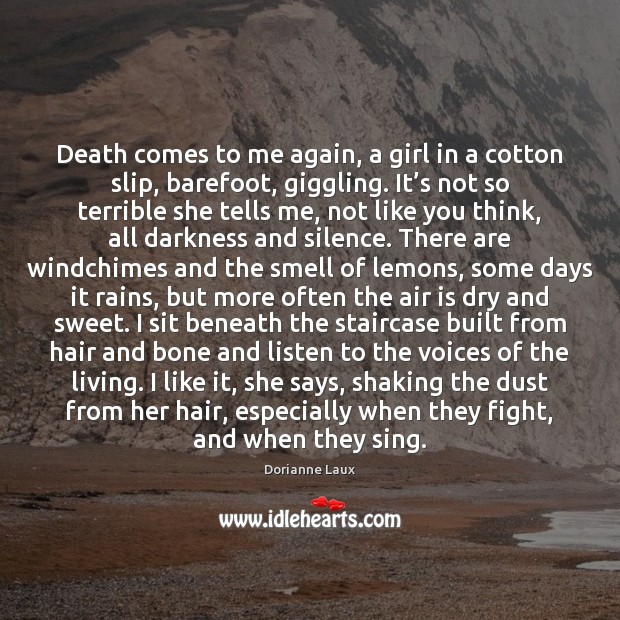 Image, Death comes to me again, a girl in a cotton slip, barefoot,
