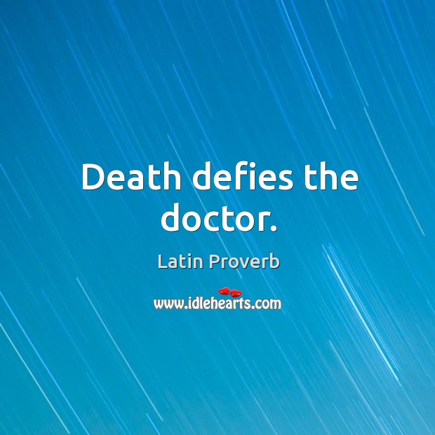 Image, Death defies the doctor.