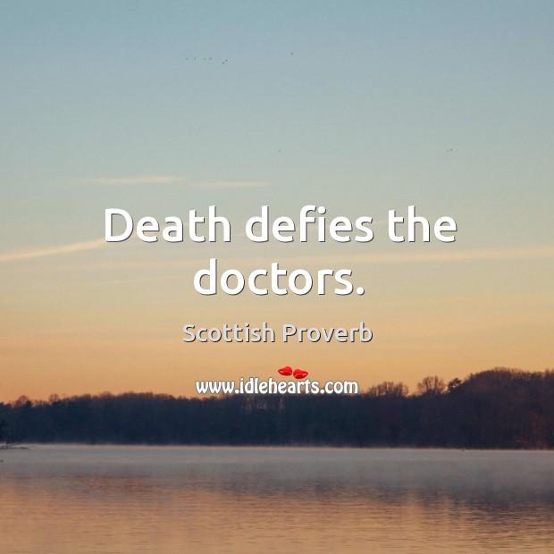 Death defies the doctors. Image