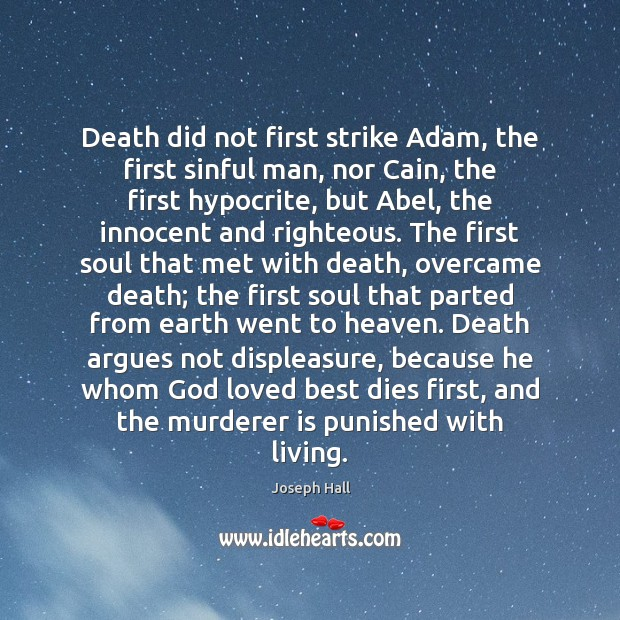 Death did not first strike Adam, the first sinful man, nor Cain, Image