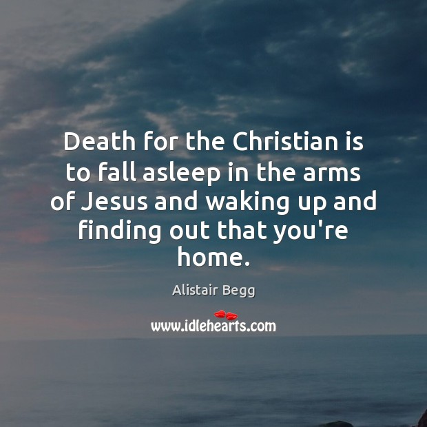 Death for the Christian is to fall asleep in the arms of Image