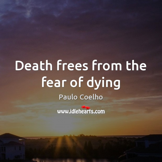 Image, Death frees from the fear of dying