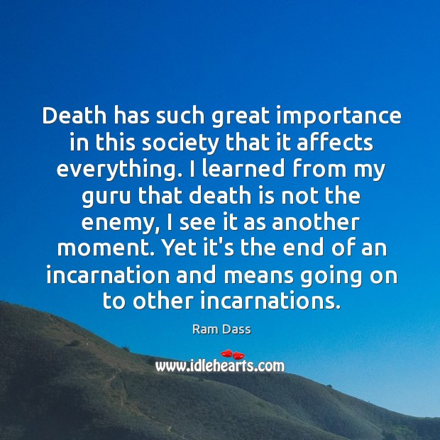 Death has such great importance in this society that it affects everything. Image