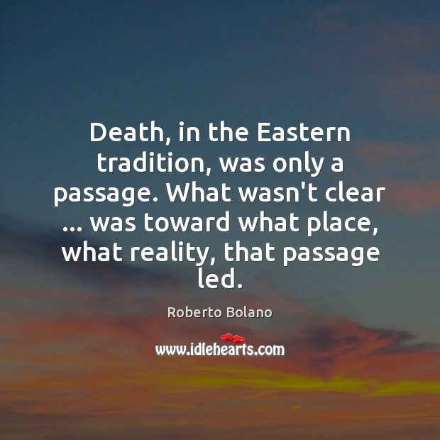 Death, in the Eastern tradition, was only a passage. What wasn't clear … Image