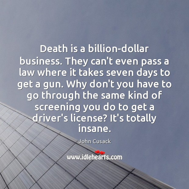 Death is a billion-dollar business. They can't even pass a law where Image