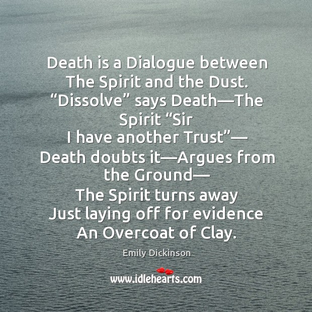 """Image, Death is a dialogue between the spirit and the dust. """"dissolve"""" says death—the spirit."""