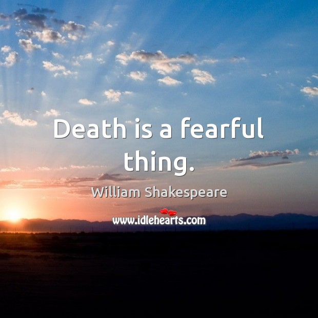 Death is a fearful thing. Image