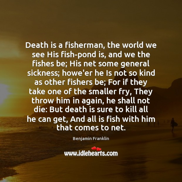Image, Death is a fisherman, the world we see His fish-pond is, and