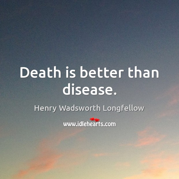 Image, Death is better than disease.