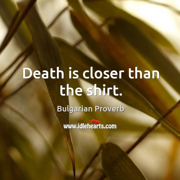 Image, Death is closer than the shirt.
