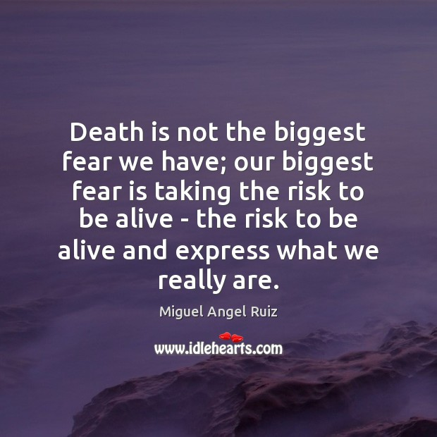Death is not the biggest fear we have; our biggest fear is Image