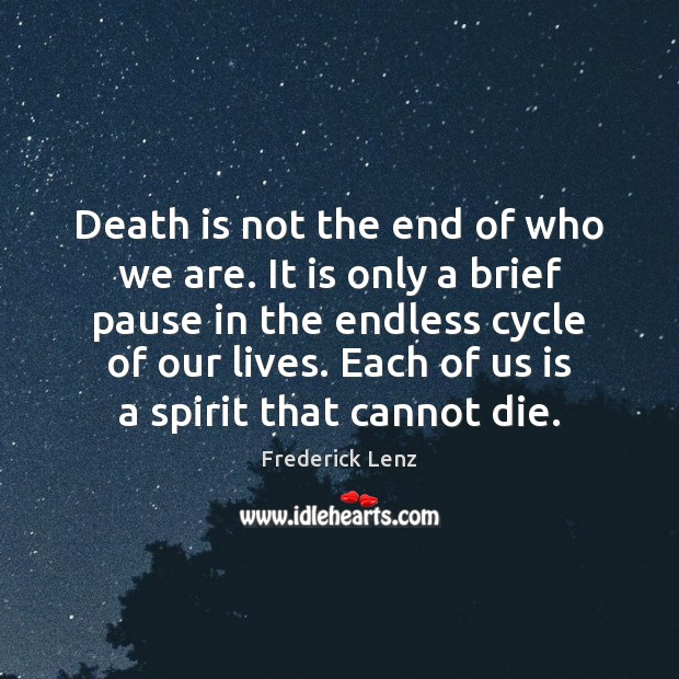 Image, Death is not the end of who we are. It is only