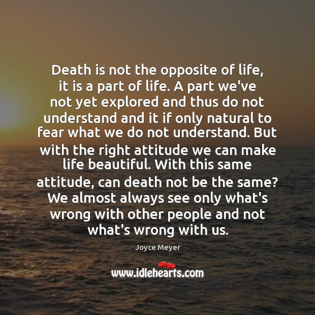 Death is not the opposite of life, it is a part of Image