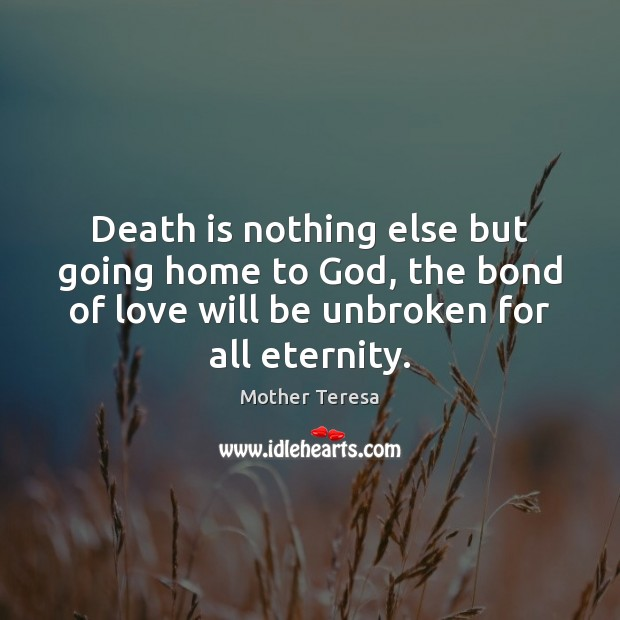 Image, Death is nothing else but going home to God, the bond of