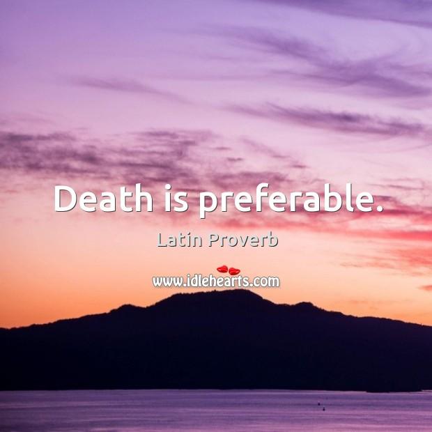 Image, Death is preferable.
