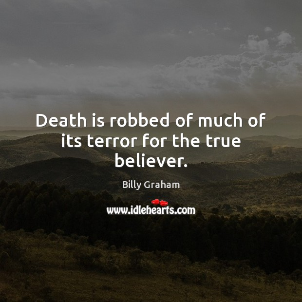 Death is robbed of much of its terror for the true believer. Image