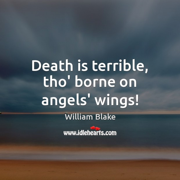 Image, Death is terrible, tho' borne on angels' wings!