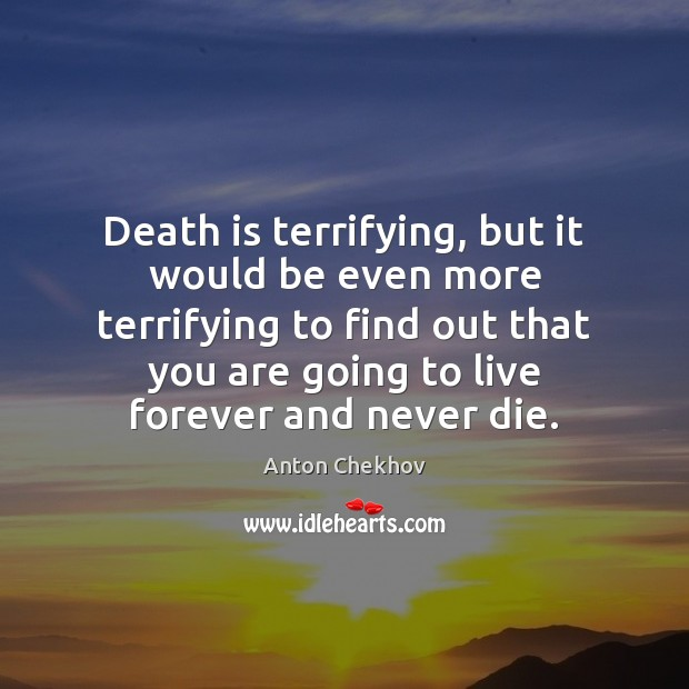 Death is terrifying, but it would be even more terrifying to find Image