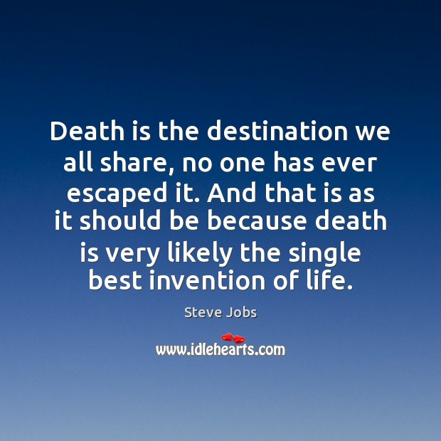 Image, Death is the destination we all share, no one has ever escaped