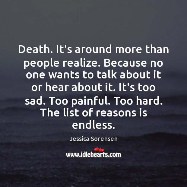Death. It's around more than people realize. Because no one wants to Image