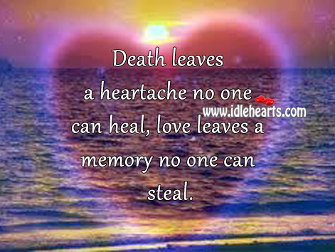 Love Leaves A Memory No One Can Steal.