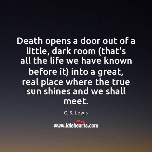Death opens a door out of a little, dark room (that's all C. S. Lewis Picture Quote